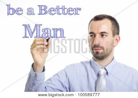 Be A Better Man