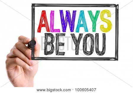 Hand with marker writing the word Always Be You