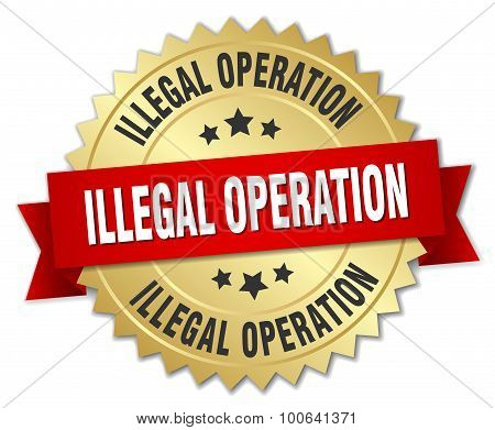 Illegal Operation 3D Gold Badge With Red Ribbon