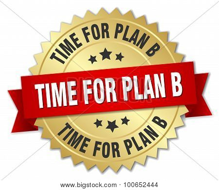 Time For Plan B 3D Gold Badge With Red Ribbon