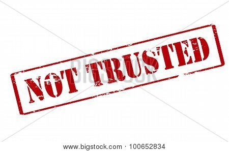 Not Trusted