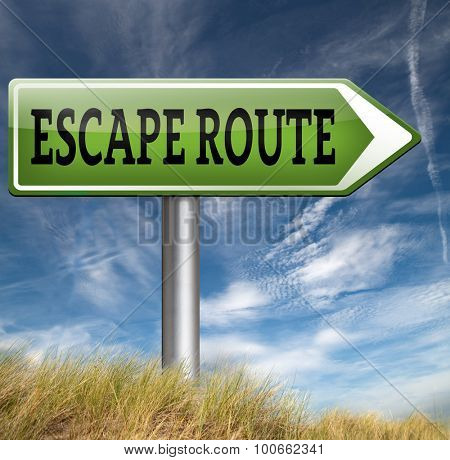 escape route road sign emergency exit to safety and away from stress