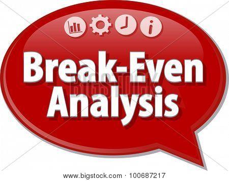 Speech bubble dialog illustration of business term saying Break-Even Analysis