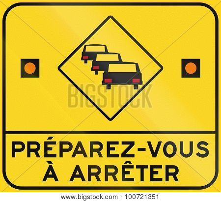 Prepare To Stop - Traffic Jam Likely In French Canada