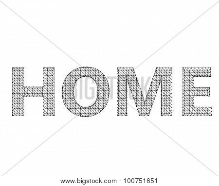 The inscription - Home. Molecular lattice. Structural mesh of polygons on a white background