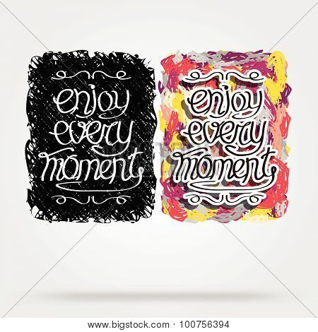 Enjoy Every Moment Quote Typography