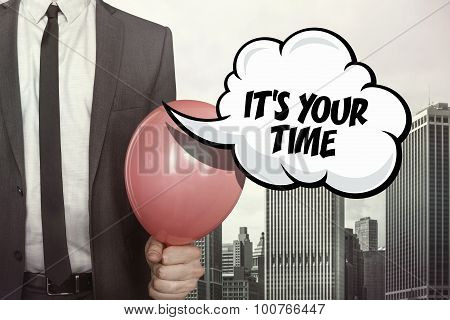 Its your time text on speech bubble