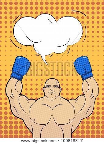 Boxer-style Pop Art With A Bubble Over His Head. Strong Man Raised Up His Hands In Boxing Gloves. Wi