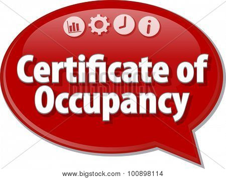Speech bubble dialog illustration of business term saying Certificate of Occupancy