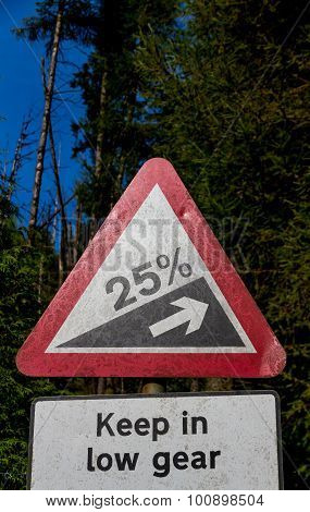 Road Warning Sign, Steep Hill Upwards 25%, With Keep In Low Gear Plate.