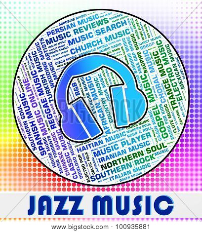 Jazz Music Represents Sound Tracks And Band