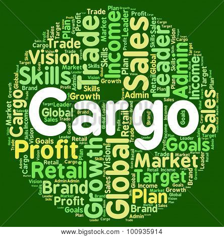 Word Cargo Indicates Haul Consignment And Payloads