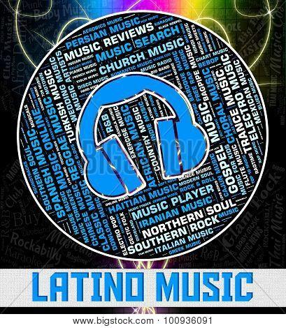 Latino Music Represents Sound Tracks And Harmonies