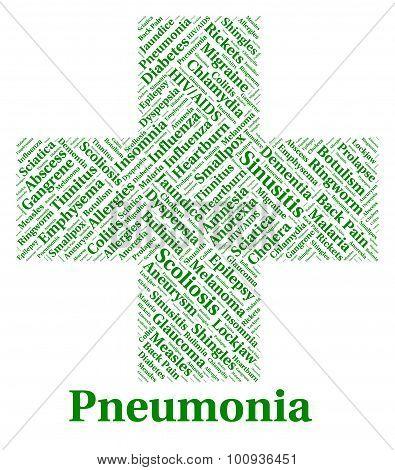 Pneumonia Illness Represents Poor Health And Ailment