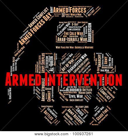 Armed Intervention Represents Intrusion Arms And Meddling