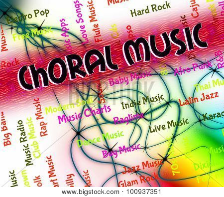 Choral Music Indicates Sound Track And Audio