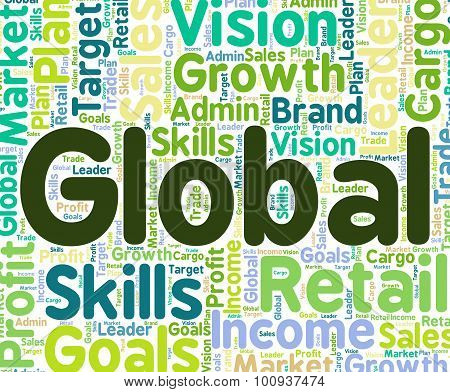 Global Word Indicates Earth Wordcloud And Wordclouds