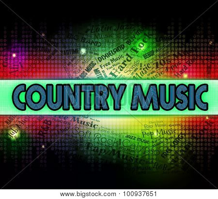 Country Music Means Sound Tracks And Acoustic