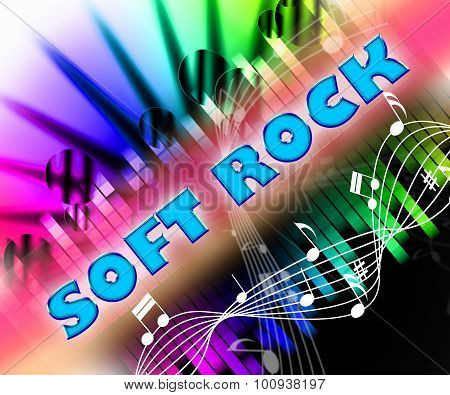 Soft Rock Shows Sound Track And Light