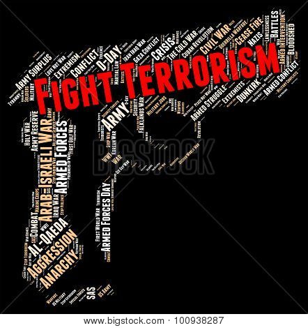 Fight Terrorism Represents Stop Sign And Halt