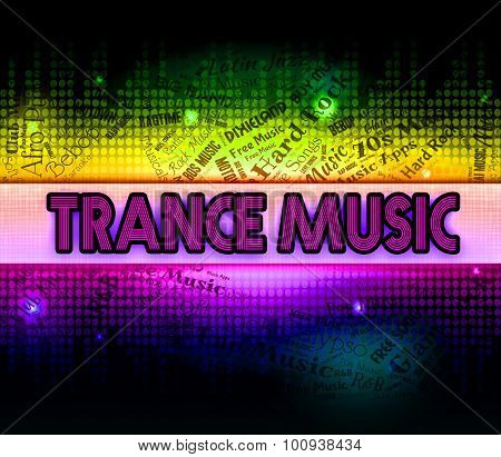 Trance Music Shows Sound Tracks And Electronic
