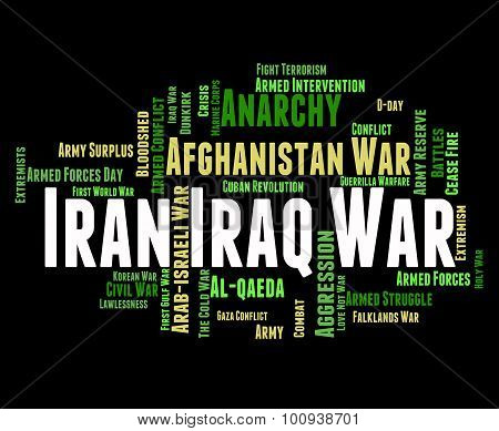 Iran Iraq War Means Military Action And Iranian