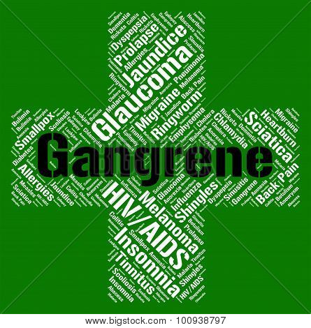 Gangrene Word Shows Poor Health And Gangrenous