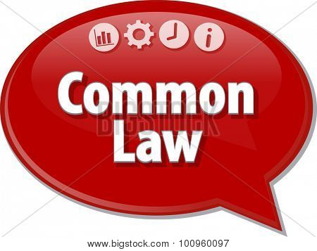 Speech bubble dialog illustration of business term saying Common Law