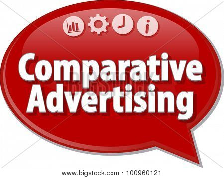 Speech bubble dialog illustration of business term saying Comparative Advertising