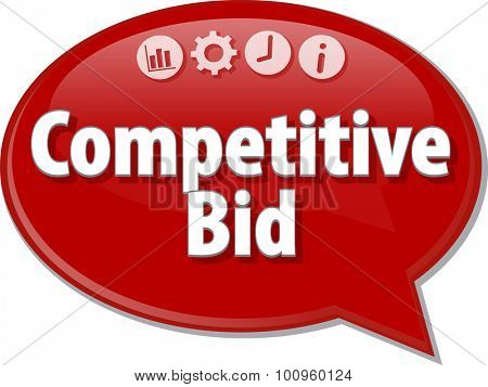 Speech bubble dialog illustration of business term saying Competitive Bid