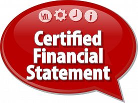 picture of bubble sheet  - Speech bubble dialog illustration of business term saying Certified Financial Statement - JPG