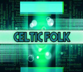 pic of celtic  - Celtic Folk Showing Sound Tracks And Singing - JPG