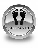 Step By Step (footprint Icon) Glossy White Round Button poster