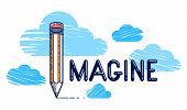 Imagine Word With Pencil Instead Of Letter I And Clouds, Imagination And Fantasy Concept, Vector Con poster