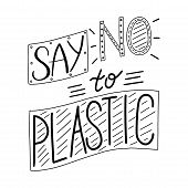 Eco Lifestyle. Vector Illustration. Lettering Set. Say No To Plastic. Stop Using Plastic Bags. Say N poster