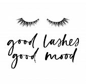 Good Lashes Good Mood Chic Inspirational Poster Design With Lashes And Brush Lettering. Motivational poster