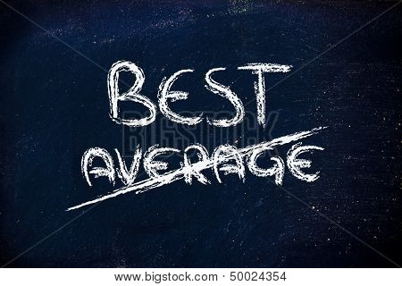Business Vision: be the best, not the average
