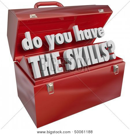 Do You Have the Skills words in a red metal toolbox to illustrate abilities, knowledge and experience necessary to do a job or perform a task