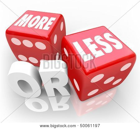 More or Less words on two red dice to illustrate a message of chance, betting, gambling, random, guessing, estimation or comparison of two items