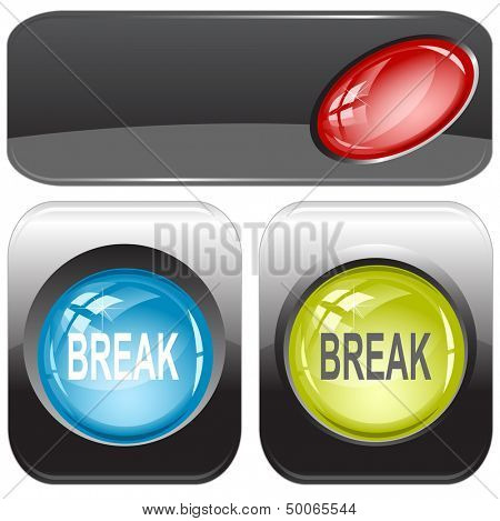 Break. Internet buttons. Raster illustration. Vector version is in my portfolio.