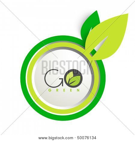 Eco friendly sticker, tag or label with green leaves and text Go Green.