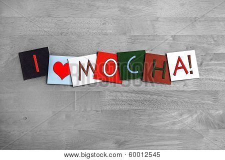 I Love Mocha, Sign Series For Coffee Drinking.
