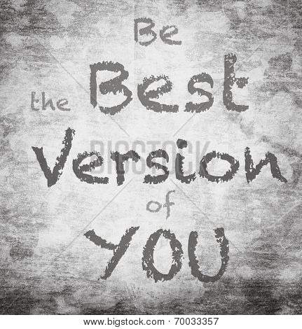Beautiful Motivational Quote With Message Be The Best Version Of You Over Vintage Grey Paper  Backgr