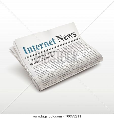 Internet News Words On Newspaper