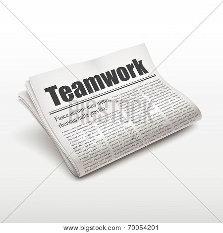 Teamwork Word On Newspaper