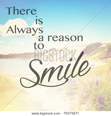 Inspirational Typographic Quote - There is always a reason to smile