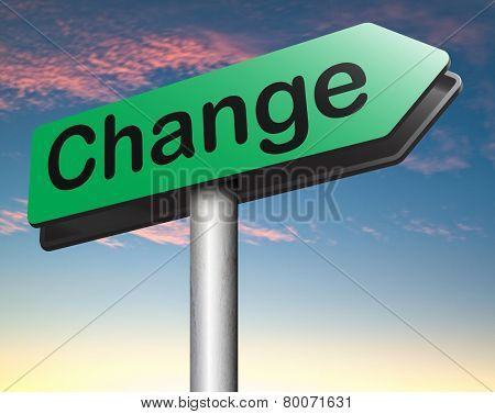 changes ahead take different direction change and improve make things better for the future positive evolution improve the world and your life now