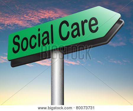 social care or health security healthcare insurance pension disability welfare and unemployment programs road sign