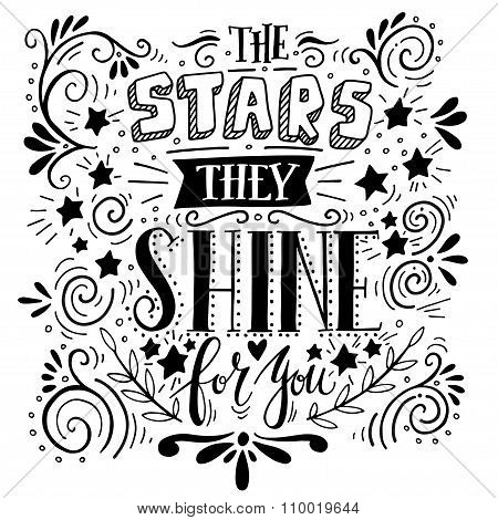 Stars They Shine For You. Quote. Hand Drawn Vintage Illustration With Hand Lettering.