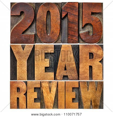 2015 review banner - annual review or summary of the recent year - isolated word abstract in letterpress wood type blocks